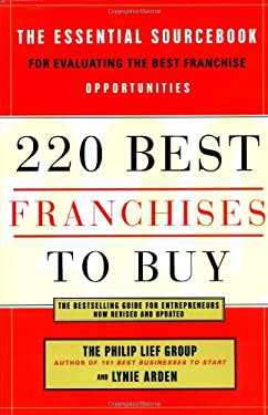 220 Best Franchises to Buy: The Essential Sourcebook for Evaluating the Best Franchise Opportunities 9780767905466