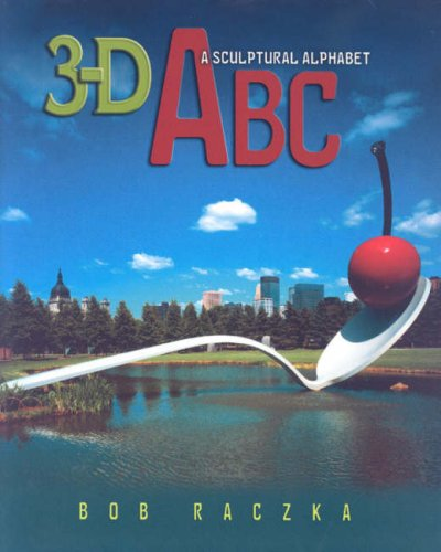 3-D ABC: A Sculptural Alphabet 9780761394563