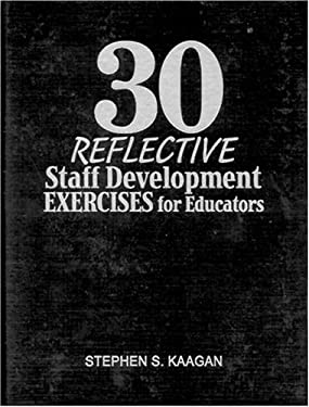30 Reflective Staff Development Exercises for Educators 9780761938842