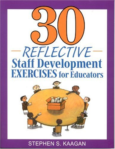 30 Reflective Staff Development Exercises for Educators 9780761938859