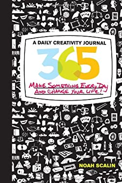 365: A Daily Creativity Journal: Make Something Every Day and Change Your Life! 9780760339961