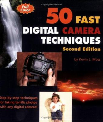 50 Fast Digital Camera Techniques 9780764598067
