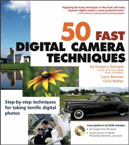 50 Fast Digital Camera Techniques [With CDROM] 9780764525001