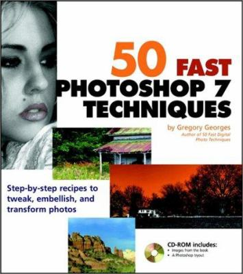 50 Fast Photoshop 7 Techniques [With CDROM] 9780764536724