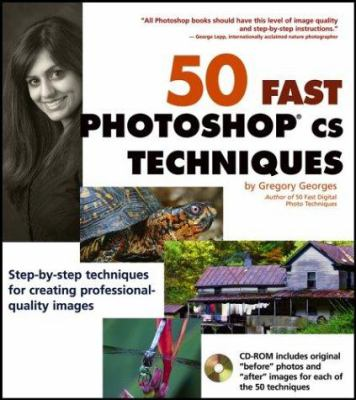 50 Fast Photoshop CS Techniques [With CDROM] 9780764541742