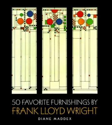 50 Favorite Furnishings by Frank Lloyd Wright 9780765116703