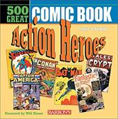 500 Great Comicbook Action Heroes 2933675
