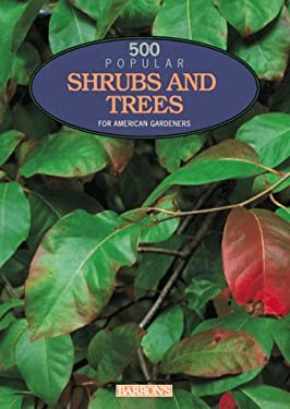 500 Popular Shrubs and Trees: For American Gardeners 9780764111785