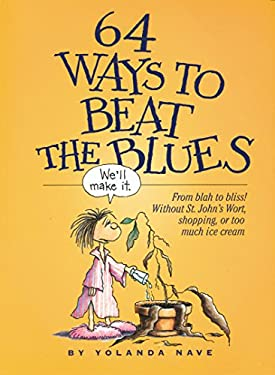 64 Ways to Beat the Blues 9780761105961