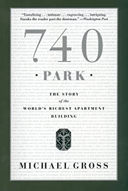 740 Park: The Story of the World's Richest Apartment Building 9780767917445