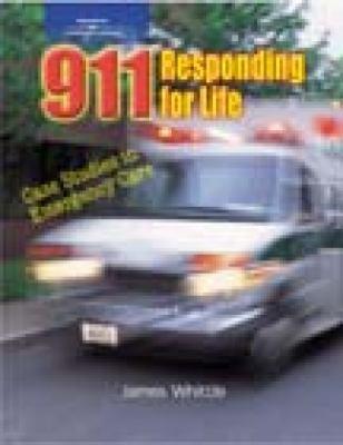 911 Responding for Life: Case Studies in Emergency Care 9780766826762