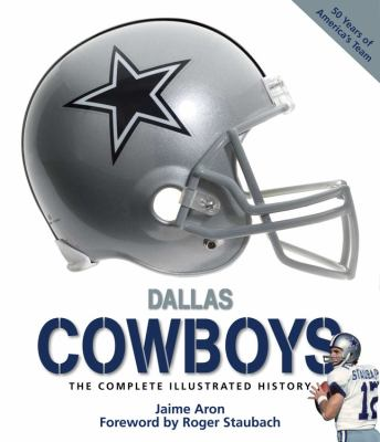 Dallas Cowboys: The Complete Illustrated History 9780760335208