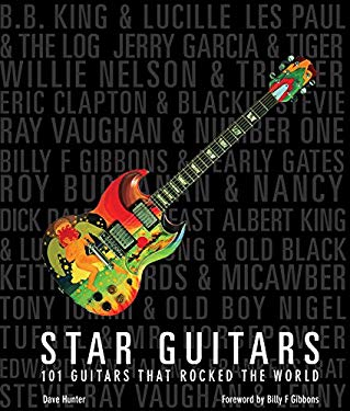 Star Guitars: 101 Guitars That Rocked the World 9780760338216