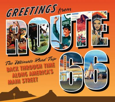 Greetings from Route 66: The Ultimate Road Trip Back Through Time Along America's Main Street 9780760338858