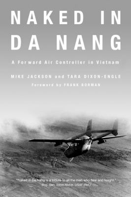 Naked in Da Nang: A Forward Air Controller in Vietnam 9780760339169