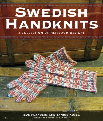 Swedish Handknits: A Collection of Heirloom Designs 9780760339640