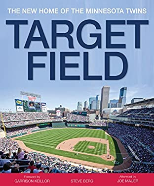 Target Field: The New Home of the Minnesota Twins 9780760339657