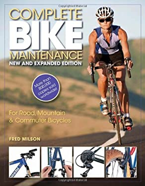 Complete Bike Maintenance New and Expanded Edition: For Road, Mountain, and Commuter Bicycles 9780760340257