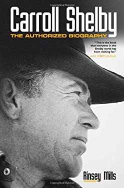 Carroll Shelby: The Authorized Biography 9780760340561