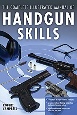 The Complete Illustrated Manual of Handgun Skills 9780760341056