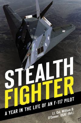 Stealth Fighter: A Year in the Life of an F-117 Pilot 9780760341353