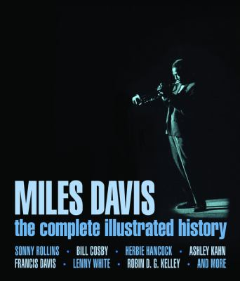 Miles Davis: The Complete Illustrated History 9780760342626