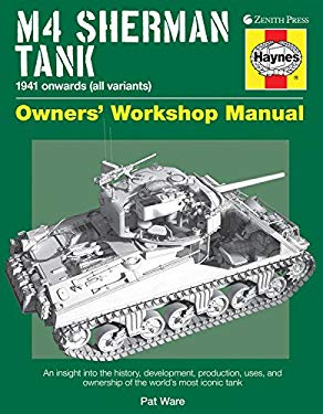 M4 Sherman Tank Owners' Workshop Manual: 1941 Onwards (All Variants) 9780760342947