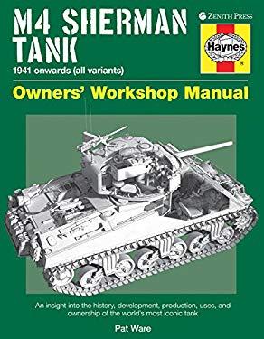 M4 Sherman Tank Owners' Workshop Manual: 1941 Onwards (All Variants) 9780760342947