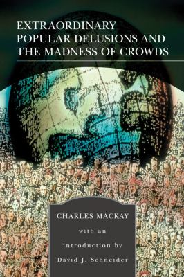Extraordinary Popular Delusions and the Madness of Crowds 9780760755822