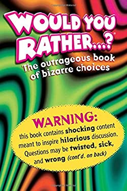 Zobmondo!!: The Outrageous Book of Bizarre Choices 9780761124207