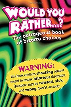 Zobmondo!!: The Outrageous Book of Bizarre Choices