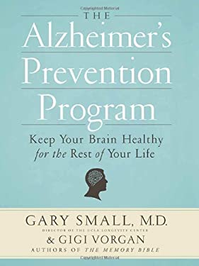 The Alzheimer's Prevention Program: Keep Your Brain Healthy for the Rest of Your Life 9780761165262