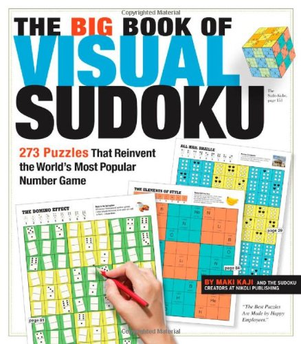 The Big Book of Visual Sudoku: 273 Puzzles That Reinvent the World's Most Popular Number Game 9780761165798