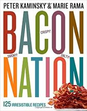 Bacon Nation: 125 Smoky, Salty, Crispy, Meaty, Irresistible Recipes