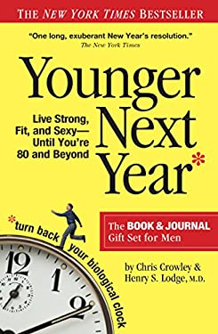 Younger Next Year for Men: Live Strong, Fit, and Sexy Until You're 80 and Beyond