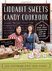The Liddabit Sweets Candy Cookbook: How to Make Truly Scrumptious Candy in Your Own Kitchen! 18611360