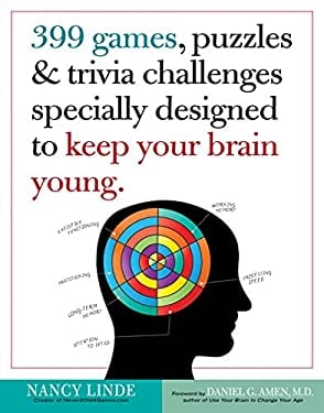 399 Games, Puzzles & Trivia Challenges Specially Designed to Keep Your Brain Young. 9780761168256
