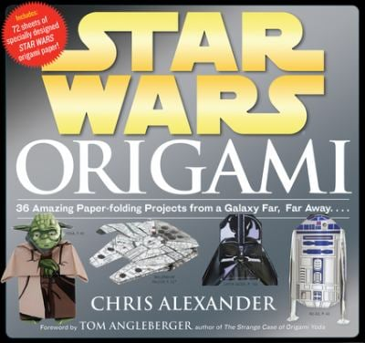 Star Wars Origami: 36 Amazing Paper-Folding Projects from a Galaxy Far, Far Away... 9780761169437