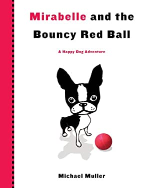 Mirabelle and the Bouncy Red Ball 9780761171652