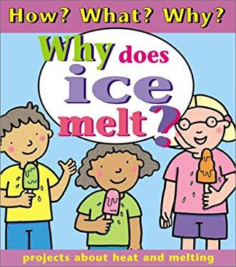 Why Does Ice Melt? 9780761327233
