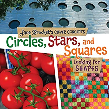 Circles, Stars, and Squares: Looking for Shapes (Jane Brocket's Clever Concepts) 9780761346111