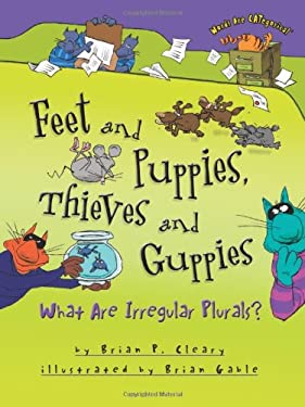 Feet and Puppies, Thieves and Guppies: What Are Irregular Plurals? 9780761349181