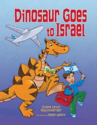 Dinosaur Goes to Israel 9780761351344