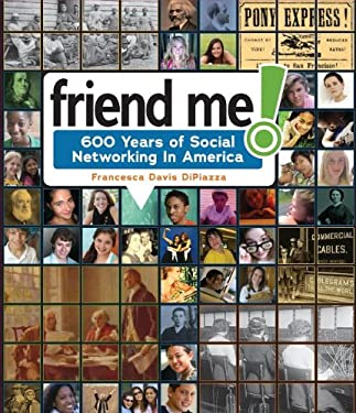 Friend Me!: 600 Years of Social Networking in America 9780761358695