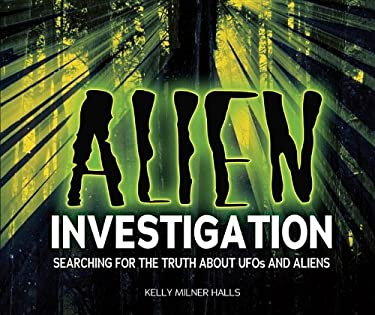 Alien Investigation: Searching for the Truth about UFOs and Aliens 9780761362043