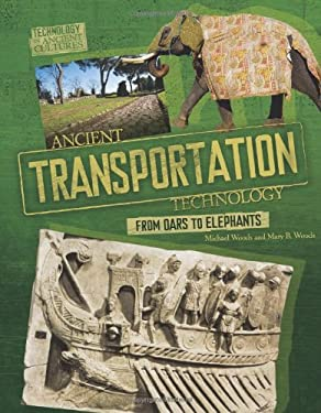 Ancient Transportation Technology: From Oars to Elephants 9780761365242