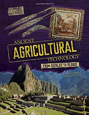 Ancient Agricultural Technology: From Sickles to Plows 9780761365266