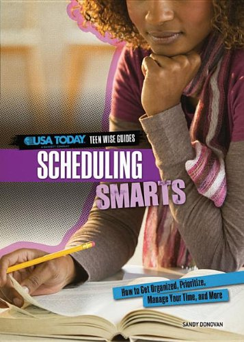 Scheduling Smarts: How to Get Organized, Prioritize, Manage Your Time, and More 9780761370192