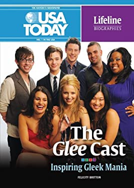 The Glee Cast: Inspiring Gleek Mania (USA Today Lifeline Biographies)