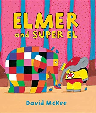 Elmer and Super El 9780761389897